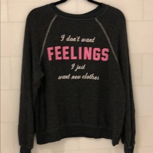 "Wildfox ""I don't want feelings"" pullover"